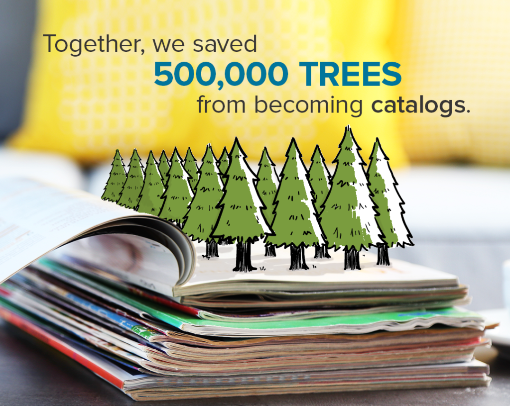 "Illustration of trees growing from a stack of catalogs with a caption reading ""together, we saved 500,000 trees from becoming catalogs."